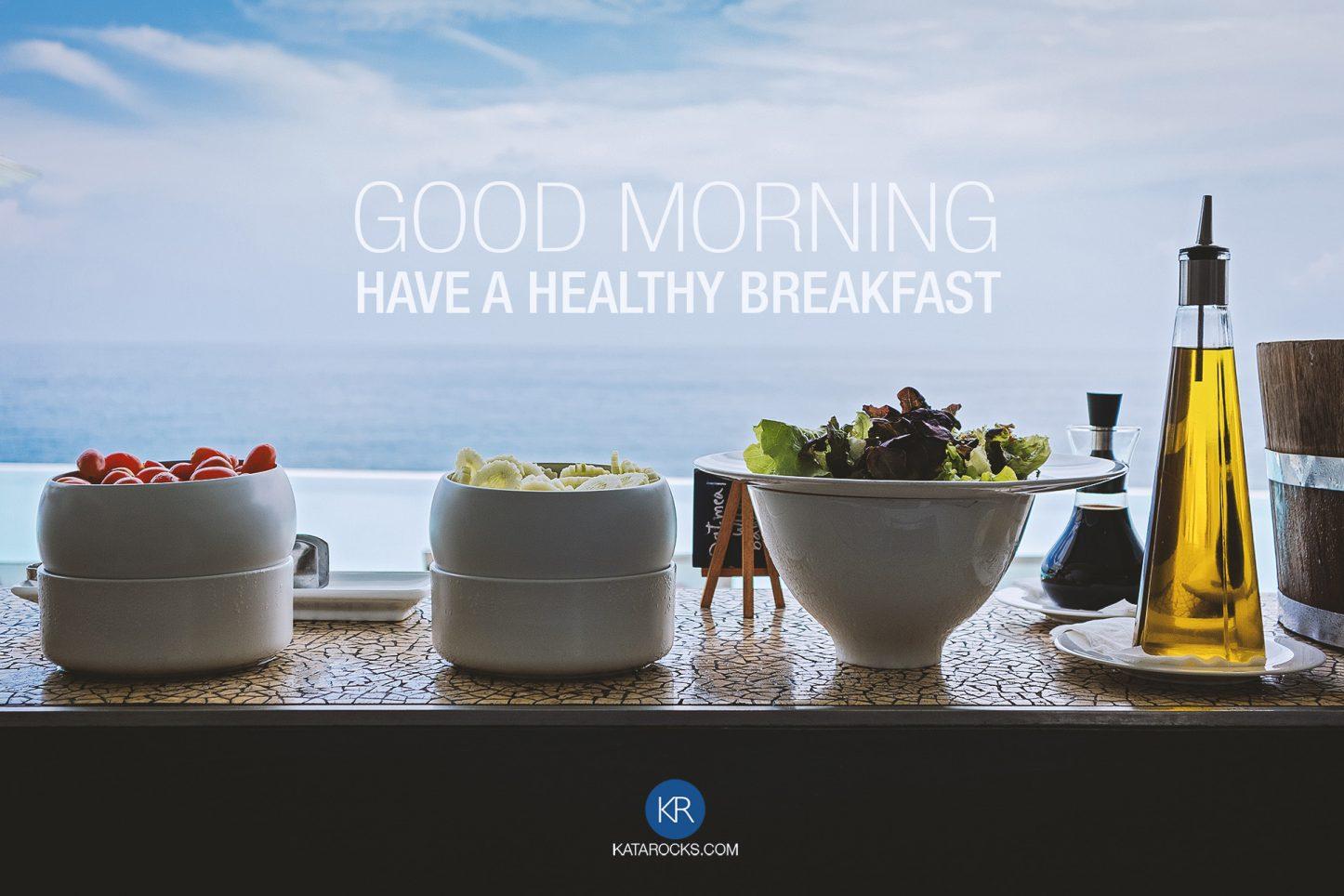 Good morning - Best breakfast in Phuket
