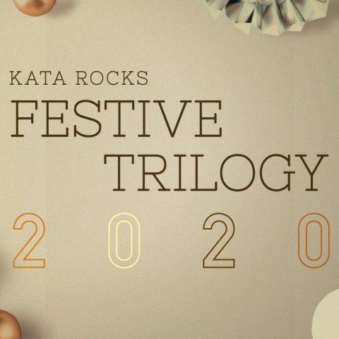 Kata Rocks Festive Trilogy 2020